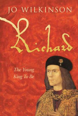 Richard III, The Young King to be: v. 1 (Hardback)
