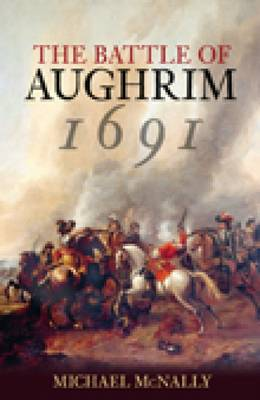The Battle of Aughrim 1691 (Paperback)