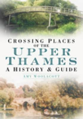 Crossing Places of the Upper Thames (Paperback)