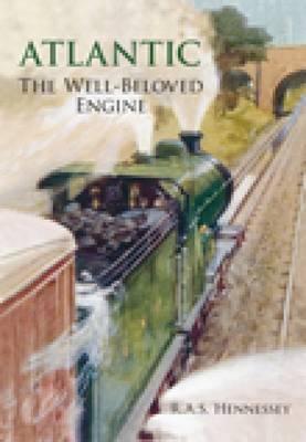 Atlantic: The Well-Beloved Engine (Hardback)