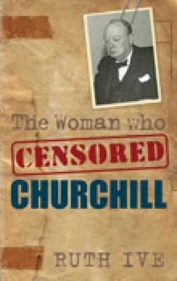 The Woman Who Censored Churchill (Hardback)