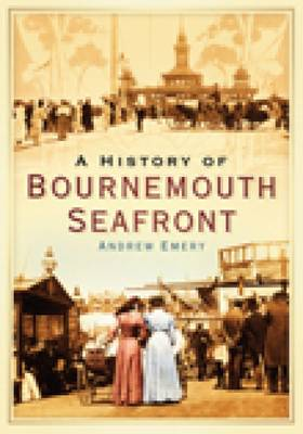 A History of Bournemouth Seafront (Paperback)