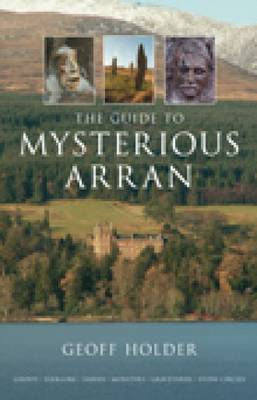 The Guide to Mysterious Arran (Paperback)