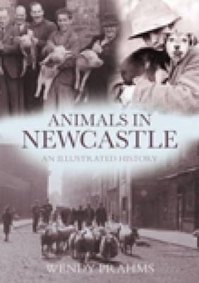 Animals In Newcastle: An Illustrated History (Paperback)