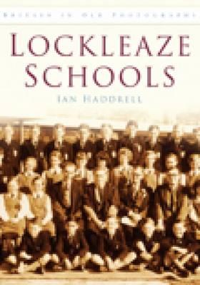 Lockleaze Schools: Britain in Old Photographs (Paperback)