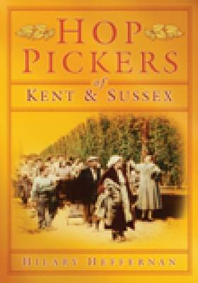Hop Pickers of Kent and Sussex (Paperback)