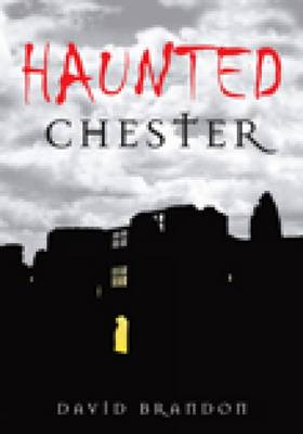 Haunted Chester (Paperback)