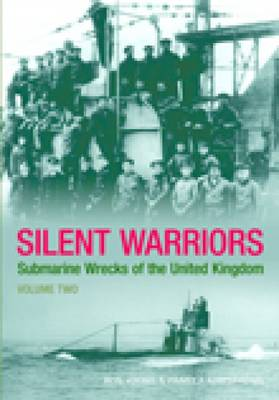 Silent Warriors Volume Two: Submarine Wrecks of the United Kingdom (Paperback)