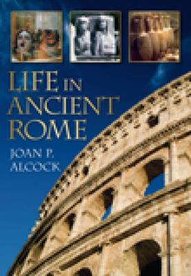 Life In Ancient Rome (Paperback)