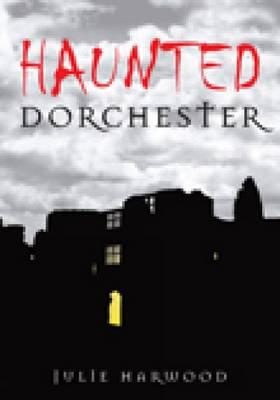 Haunted Dorchester (Paperback)