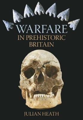Warfare in Prehistoric Britain (Paperback)