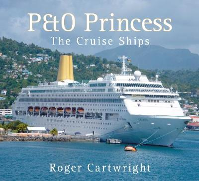 P&O Princess: The Cruise Ships (Paperback)