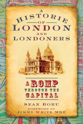 A Historie of London and Londoners: A Romp Through the Capital (Paperback)