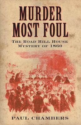 Murder Most Foul: The Road Hill House Mystery of 1860 (Paperback)
