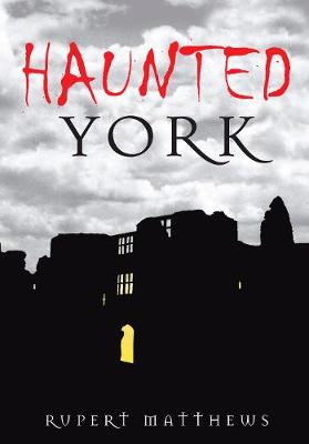 Haunted York (Paperback)