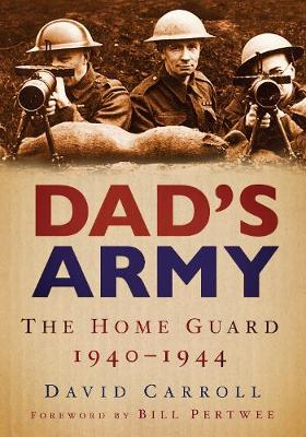 Dad's Army: The Home Guard 1940-1944 (Paperback)