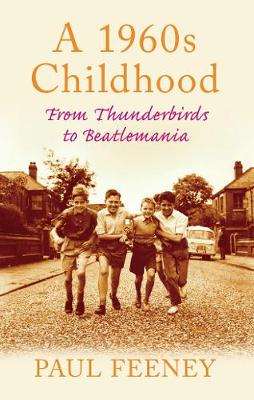 A 1960s Childhood: From Thunderbirds to Beatlemania (Paperback)
