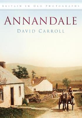 Annandale: Britain in Old Photographs (Paperback)
