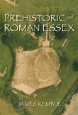 Prehistoric and Roman Essex (Paperback)