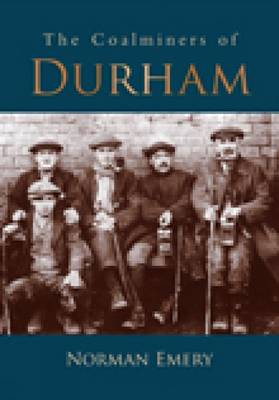 The Coalminers of Durham (Paperback)