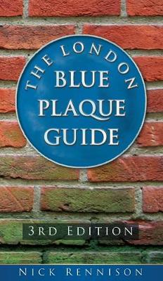 London Blue Plaque Guide: Third Edition (Paperback)