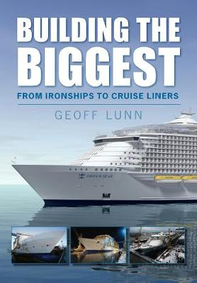 Building the Biggest: From Ironships to Cruise Liners (Paperback)