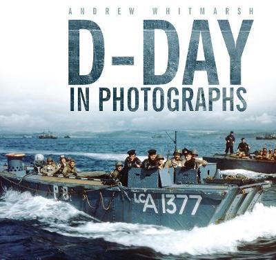 D-Day in Photographs (Hardback)