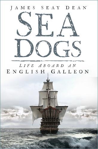 Tropic Suns: Seadogs Aboard an English Galleon (Hardback)
