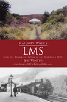 Railway Walks: LMS: From the Brampton Valley to the Cumbrian Hills (Paperback)