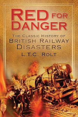 Red for Danger: The Classic History of British Railway Disasters (Paperback)