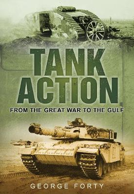 Tank Action: From the Great War to the Gulf (Paperback)
