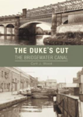 The Dukes Cut: The Bridgewater Canal (Paperback)