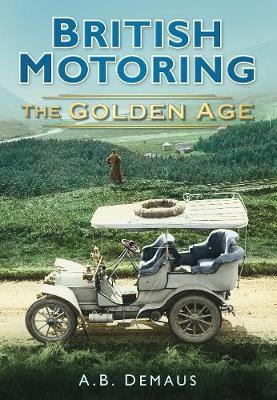 British Motoring: The Golden Age (Paperback)