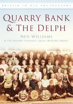 Quarry Bank & The Delph: Britain in Old Photographs (Paperback)