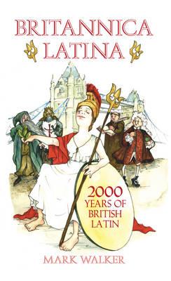 Britannica Latina: 2000 Years of British Latin (Hardback)