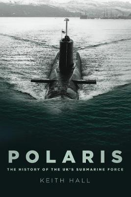 Polaris: The History of the UK's Submarine Force (Paperback)