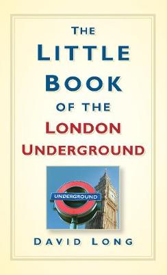 The Little Book of the London Underground (Hardback)