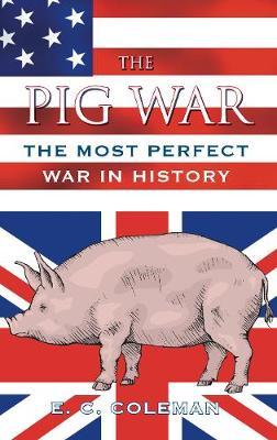 The Pig War (Hardback)