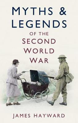 Myths & Legends of the Second World War (Paperback)