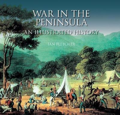War in the Peninsula: An Illustrated History (Paperback)