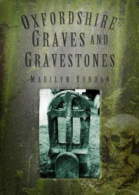 Oxfordshire Graves and Gravestones (Paperback)