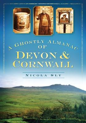 A Ghostly Almanac of Devon & Cornwall (Paperback)