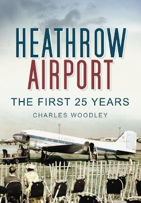 Heathrow Airport: The First 25 Years (Paperback)