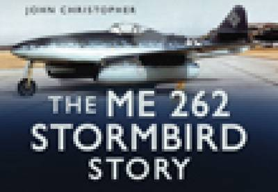 The Me 262 Stormbird Story (Hardback)