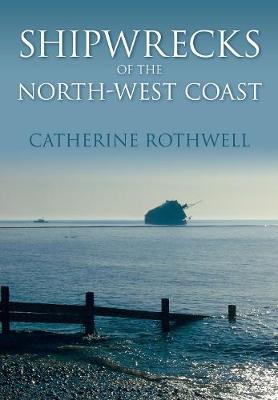 Shipwrecks of the North-West Coast (Paperback)