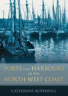 Ports and Harbours of the North-West Coast (Paperback)