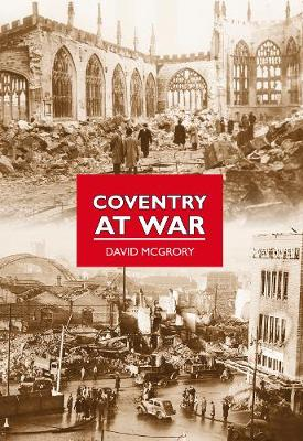 Coventry at War (Paperback)