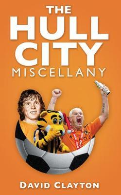 The Hull City Miscellany (Paperback)