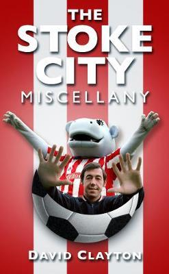 The Stoke City Miscellany (Paperback)