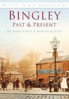 Bingley Past & Present (Paperback)
